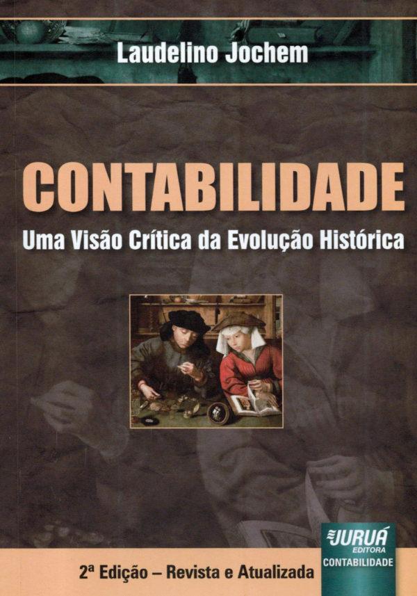 Contabilidade – Uma Visão Crítica da Evolução Histórica 2ª ed.