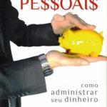 Livro Finanças Pessoais – como administrar seu dinheiro