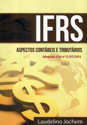 LIVRO IFRS Aspectos Contábeis e Tributários. Adequado à Lei nº 12.973/2014